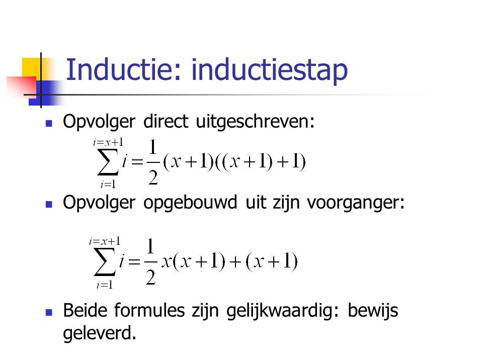 Opvolger direct uitgeschreven: Opvolger opgebouwd uit zijn voorganger: Beide formules zijn gelijkwaardig: bewijs geleverd.
