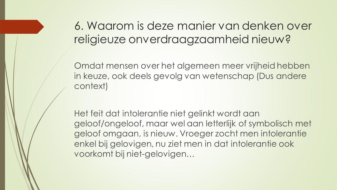 6. Waarom is deze manier van denken over religieuze onverdraagzaamheid nieuw.