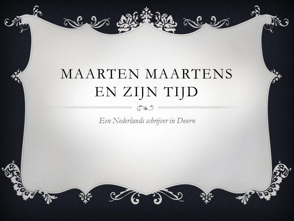 MAARTEN MAARTENS EN ZIJN TIJD Een Nederlands schrijver in Doorn
