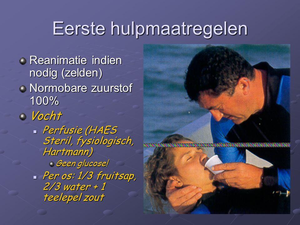 Eerste hulpmaatregelen Reanimatie indien nodig (zelden) Normobare zuurstof 100% Vocht Perfusie (HAES Steril, fysiologisch, Hartmann) Perfusie (HAES Steril, fysiologisch, Hartmann) Geen glucose.