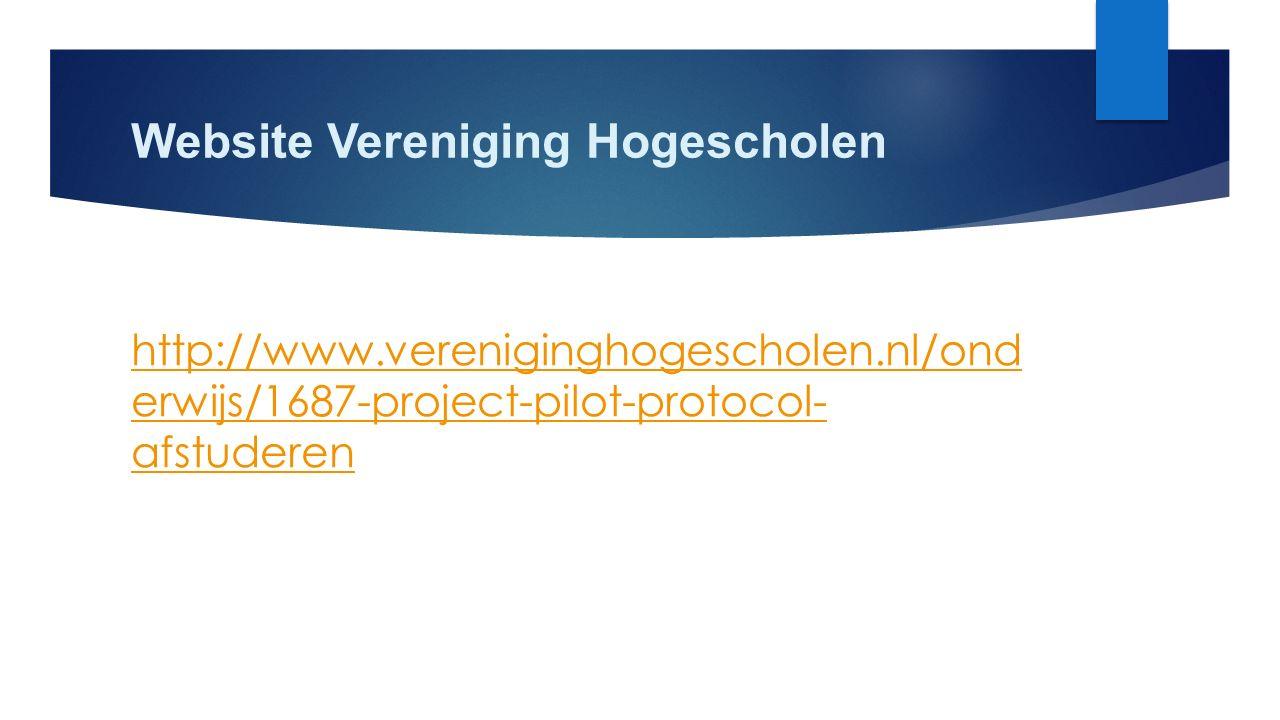 Website Vereniging Hogescholen http://www.vereniginghogescholen.nl/ond erwijs/1687-project-pilot-protocol- afstuderen