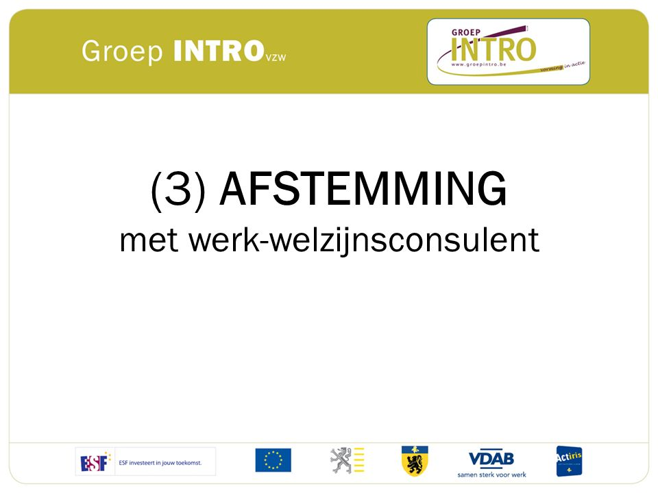 (3) AFSTEMMING met werk-welzijnsconsulent