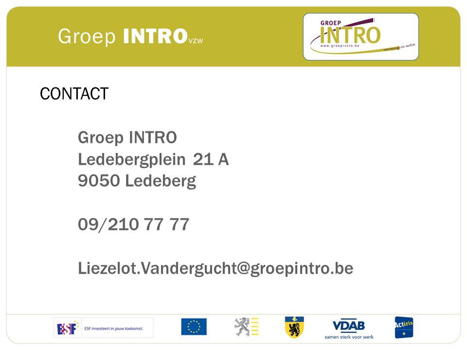 CONTACT Groep INTRO Ledebergplein 21 A 9050 Ledeberg 09/210 77 77 Liezelot.Vandergucht@groepintro.be