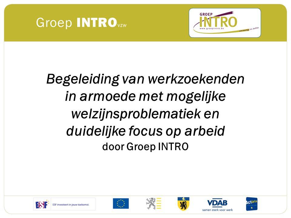 Begeleiding van werkzoekenden in armoede met mogelijke welzijnsproblematiek en duidelijke focus op arbeid door Groep INTRO