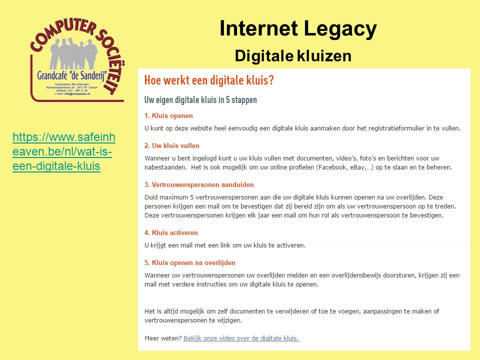 Internet Legacy Digitale kluizen https://www.safeinh eaven.be/nl/wat-is- een-digitale-kluis