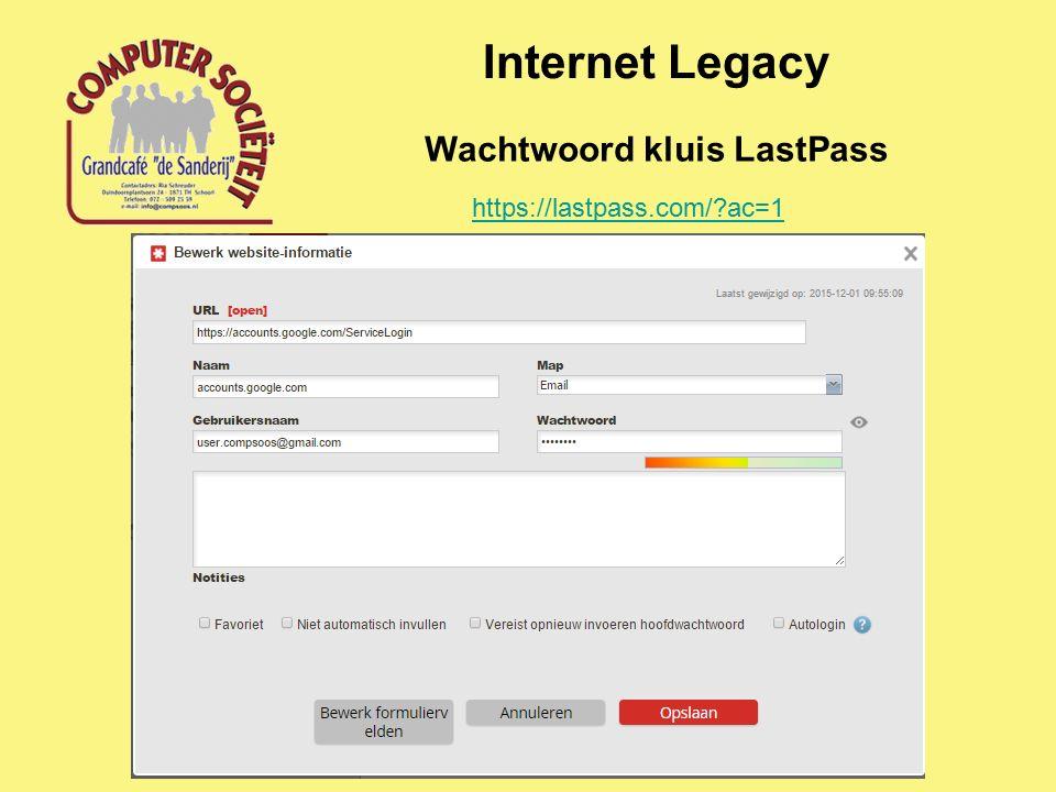 Internet Legacy Wachtwoord kluis LastPass https://lastpass.com/?ac=1