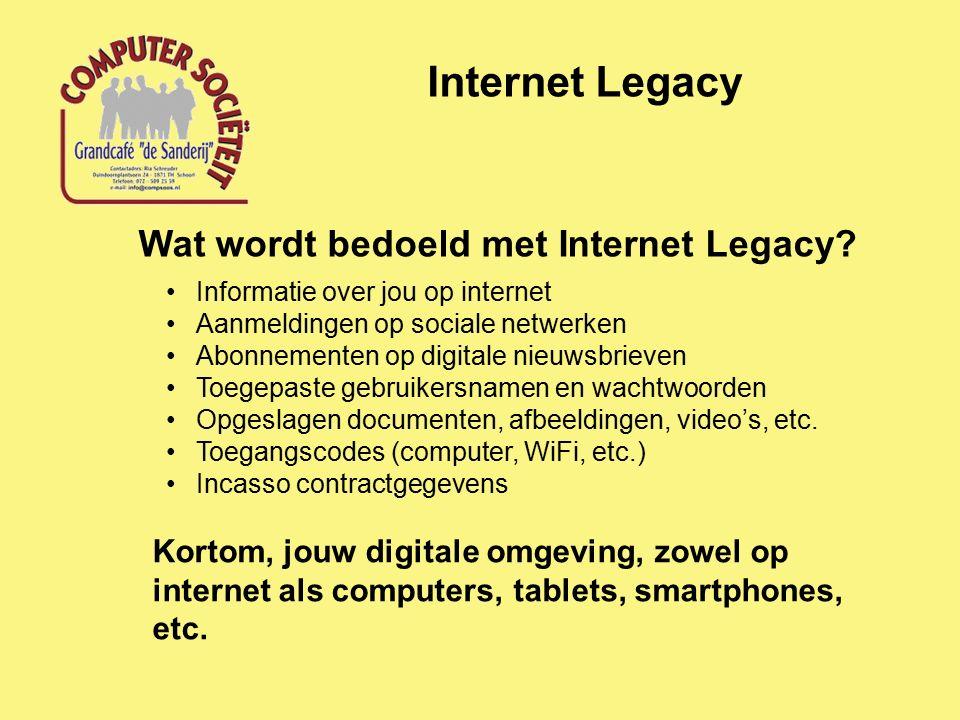 Internet Legacy Wat wordt bedoeld met Internet Legacy.