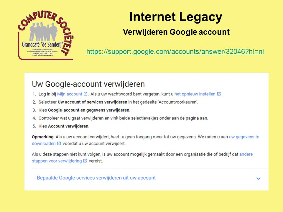 Internet Legacy Verwijderen Google account https://support.google.com/accounts/answer/32046 hl=nl