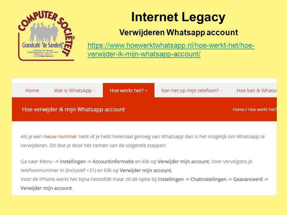 Internet Legacy Verwijderen Whatsapp account https://www.hoewerktwhatsapp.nl/hoe-werkt-het/hoe- verwijder-ik-mijn-whatsapp-account/