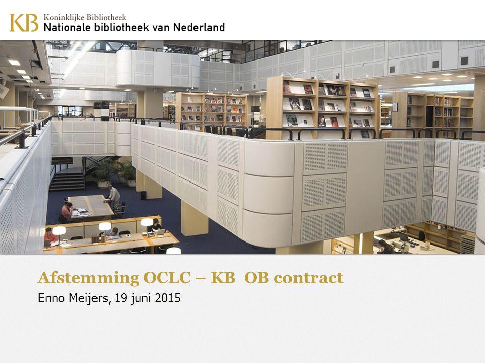 Afstemming OCLC – KB OB contract Enno Meijers, 19 juni 2015