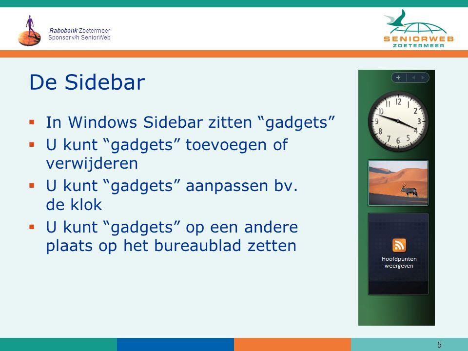 """Rabobank Zoetermeer Sponsor v/h SeniorWeb De Sidebar  In Windows Sidebar zitten """"gadgets""""  U kunt """"gadgets"""" toevoegen of verwijderen  U kunt """"gadge"""