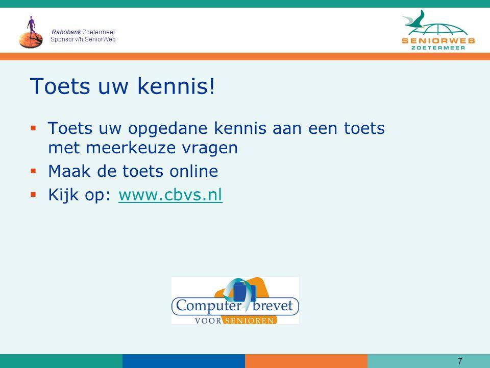 Rabobank Zoetermeer Sponsor v/h SeniorWeb Toets uw kennis.