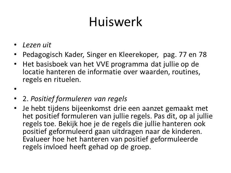 Huiswerk Lezen uit Pedagogisch Kader, Singer en Kleerekoper, pag. 77 en 78 Het basisboek van het VVE programma dat jullie op de locatie hanteren de in