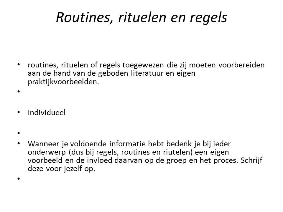 Routines, rituelen en regels routines, rituelen of regels toegewezen die zij moeten voorbereiden aan de hand van de geboden literatuur en eigen prakti