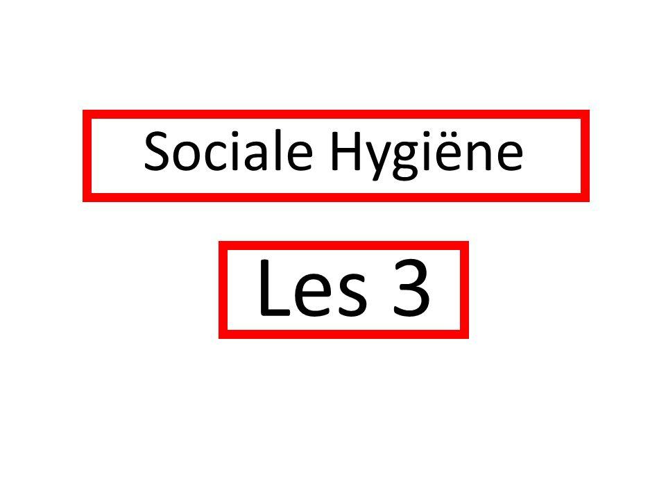 Sociale Hygiëne Les 3