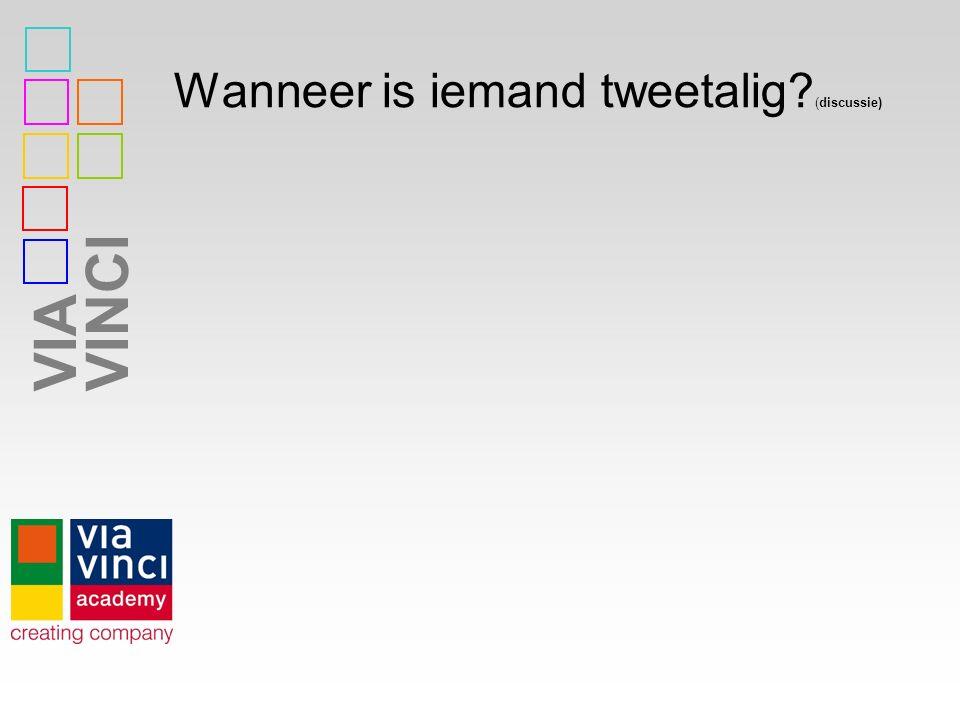 VIAVINCI Wanneer is iemand tweetalig? (discussie)