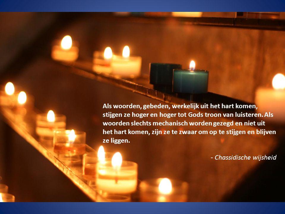 Als woorden, gebeden, werkelijk uit het hart komen, stijgen ze hoger en hoger tot Gods troon van luisteren. Als woorden slechts mechanisch worden geze
