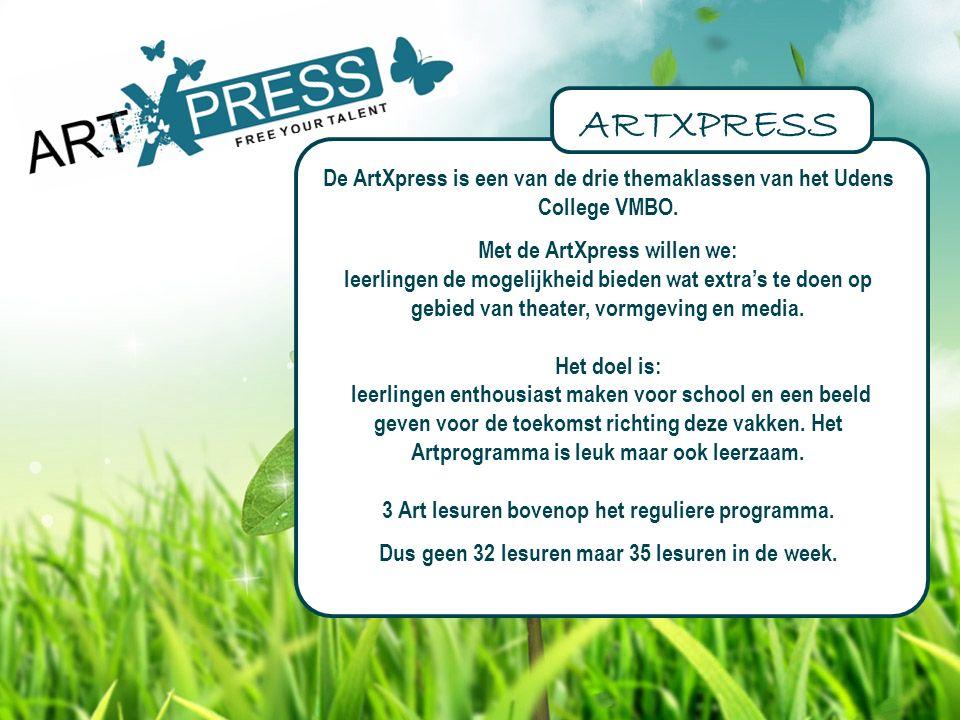 De ArtXpress is een van de drie themaklassen van het Udens College VMBO. Met de ArtXpress willen we: leerlingen de mogelijkheid bieden wat extra's te