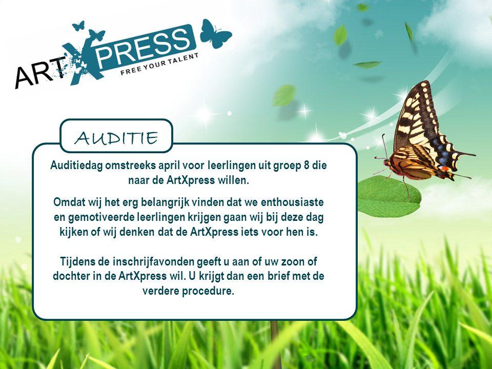 Auditiedag omstreeks april voor leerlingen uit groep 8 die naar de ArtXpress willen.