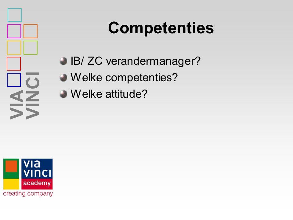 VIAVINCI Competenties IB/ ZC verandermanager? Welke competenties? Welke attitude?