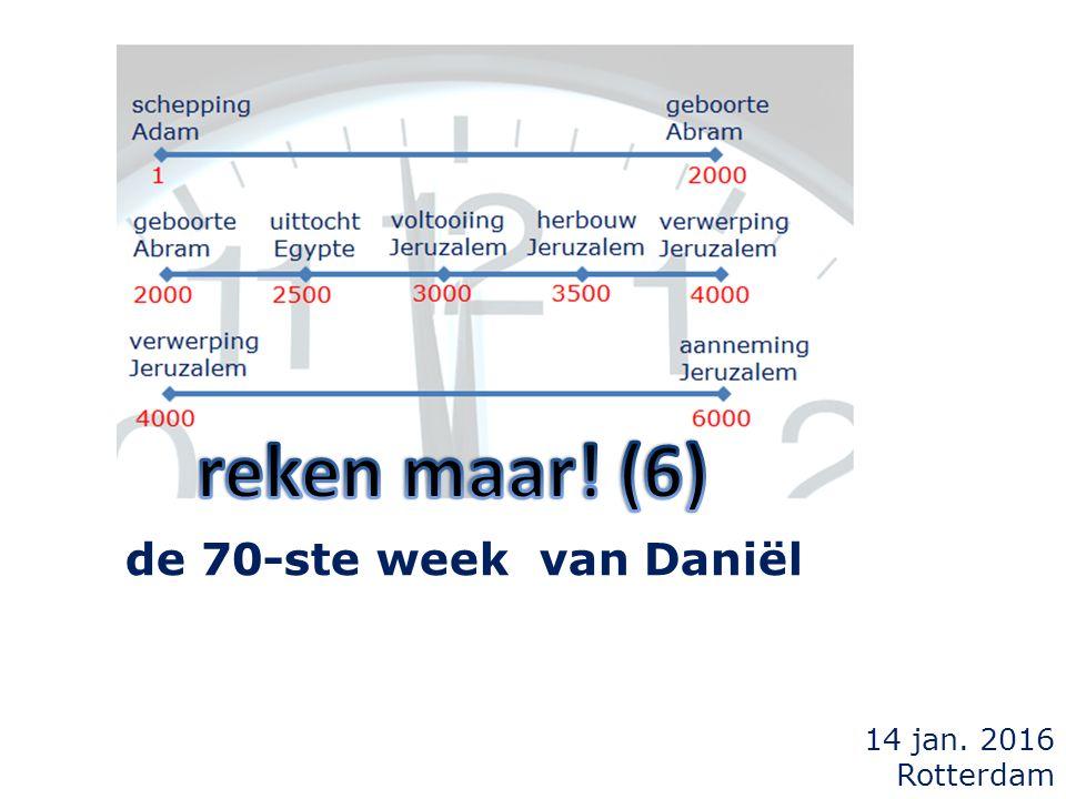 24 Zeventig weken is afgescheiden over uw volk en over uw heilige stad, (...) en om gezicht en profeet te verzegelen...