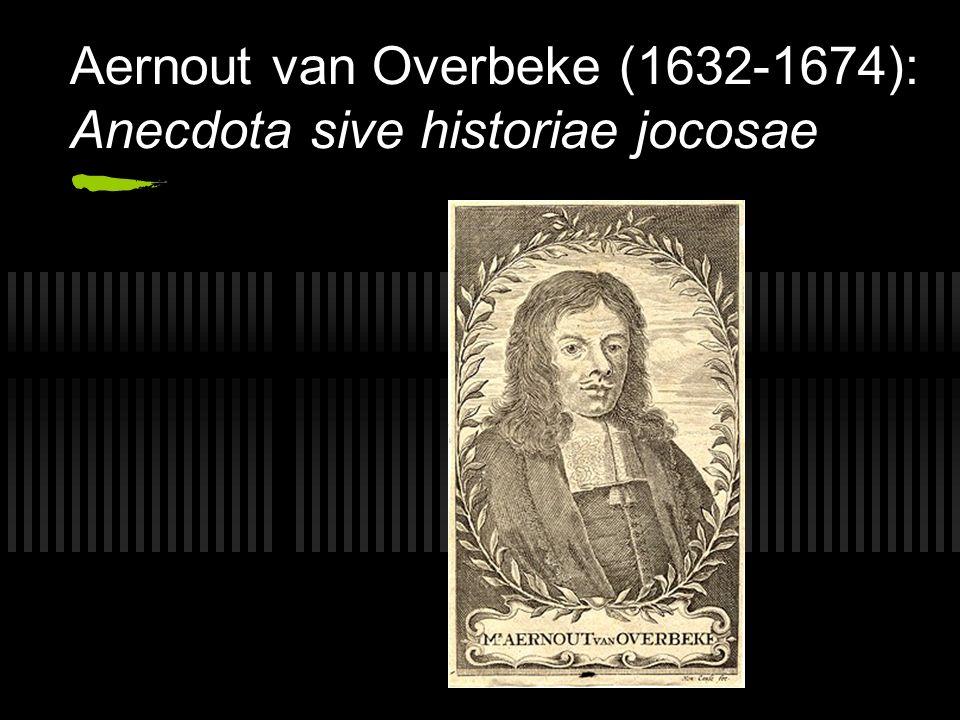 Aernout van Overbeke (1632-1674): Anecdota sive historiae jocosae