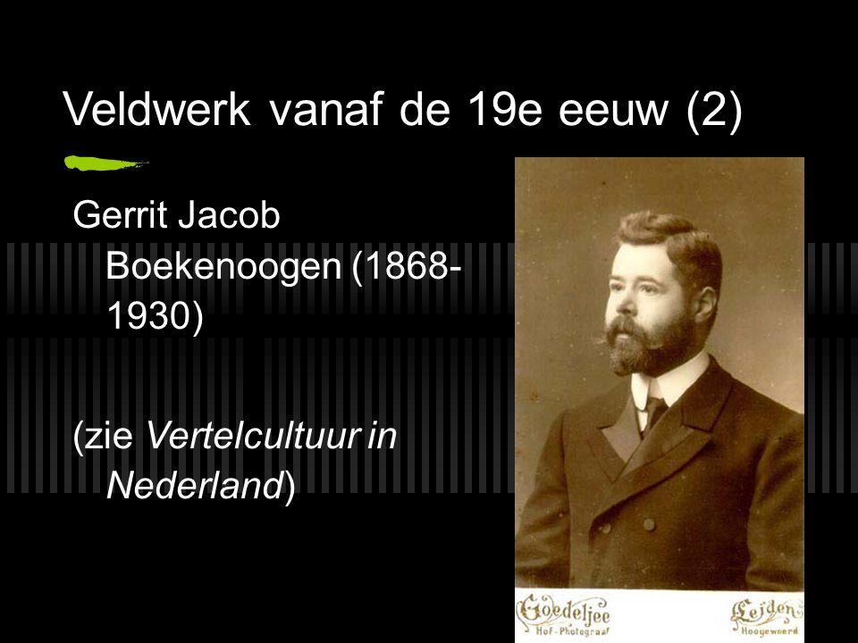 Veldwerk vanaf de 19e eeuw (2) Gerrit Jacob Boekenoogen (1868- 1930) (zie Vertelcultuur in Nederland)