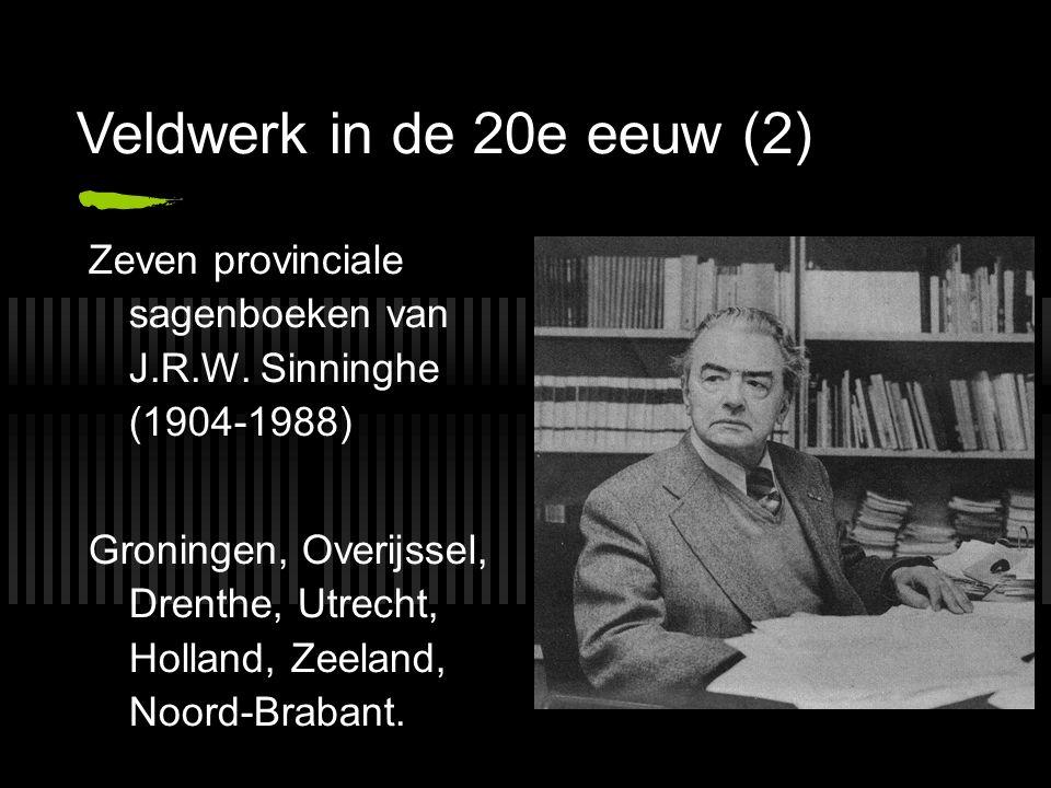 Veldwerk in de 20e eeuw (2) Zeven provinciale sagenboeken van J.R.W. Sinninghe (1904-1988) Groningen, Overijssel, Drenthe, Utrecht, Holland, Zeeland,