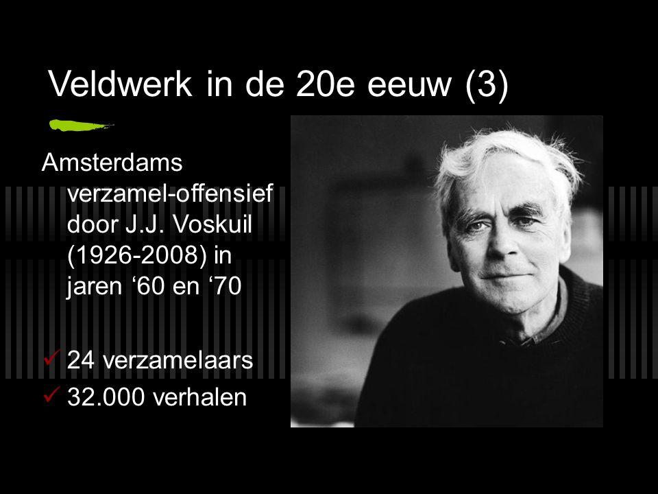 Veldwerk in de 20e eeuw (3) Amsterdams verzamel-offensief door J.J. Voskuil (1926-2008) in jaren '60 en '70 24 verzamelaars 32.000 verhalen
