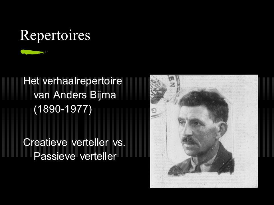 Repertoires Het verhaalrepertoire van Anders Bijma (1890-1977) Creatieve verteller vs.