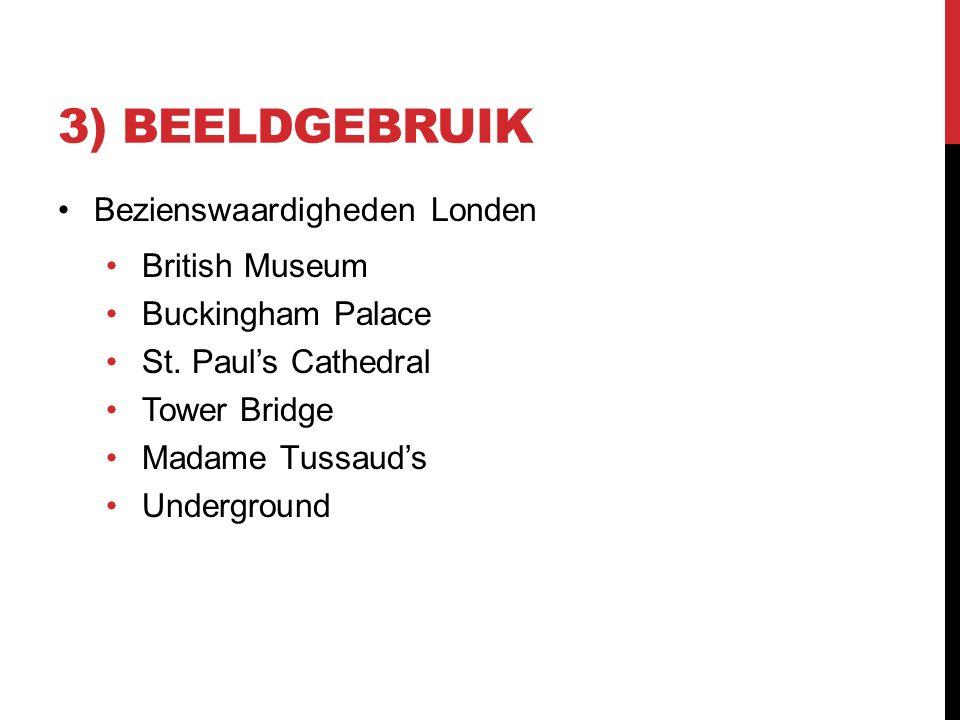 3) BEELDGEBRUIK Bezienswaardigheden Londen British Museum Buckingham Palace St.