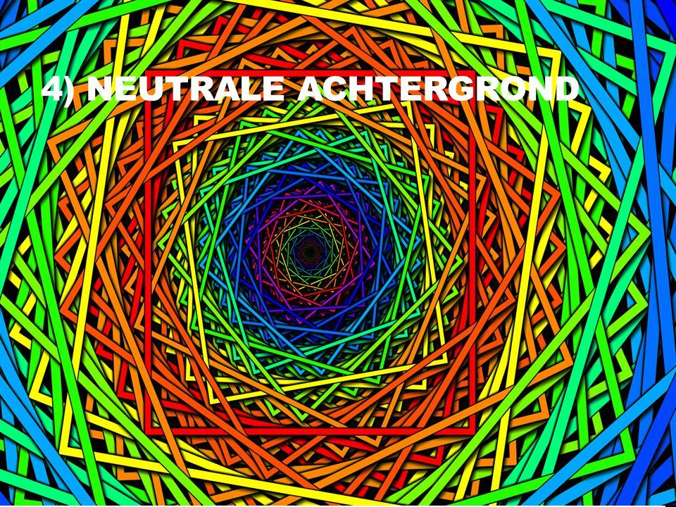 4) NEUTRALE ACHTERGROND