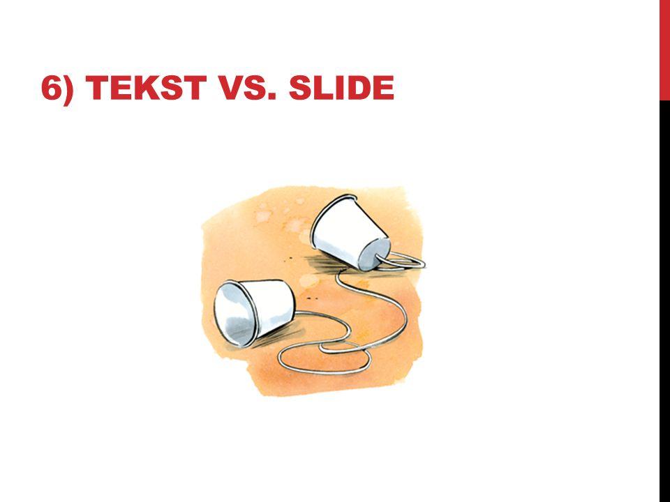 6) TEKST VS. SLIDE