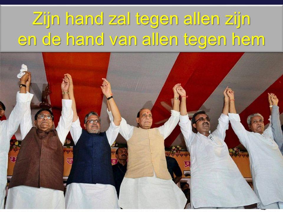 Zijn hand zal tegen allen zijn en de hand van allen tegen hem Zijn hand zal tegen allen zijn en de hand van allen tegen hem