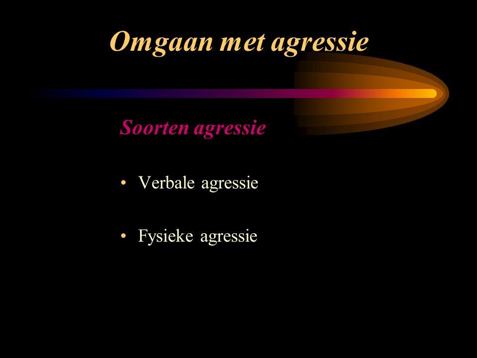 Omgaan met agressie Doel van de klinische les Inzicht krijgen en bewust worden van eigen handelen Herkennen welke vorm van agressie Adequaat reageren