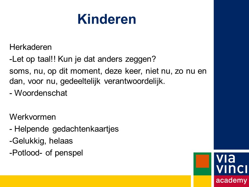 Kinderen Herkaderen -Let op taal!.Kun je dat anders zeggen.