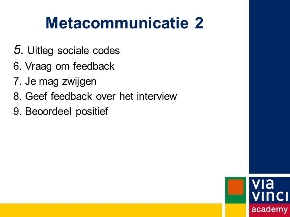 Metacommunicatie 2 5.Uitleg sociale codes 6. Vraag om feedback 7.