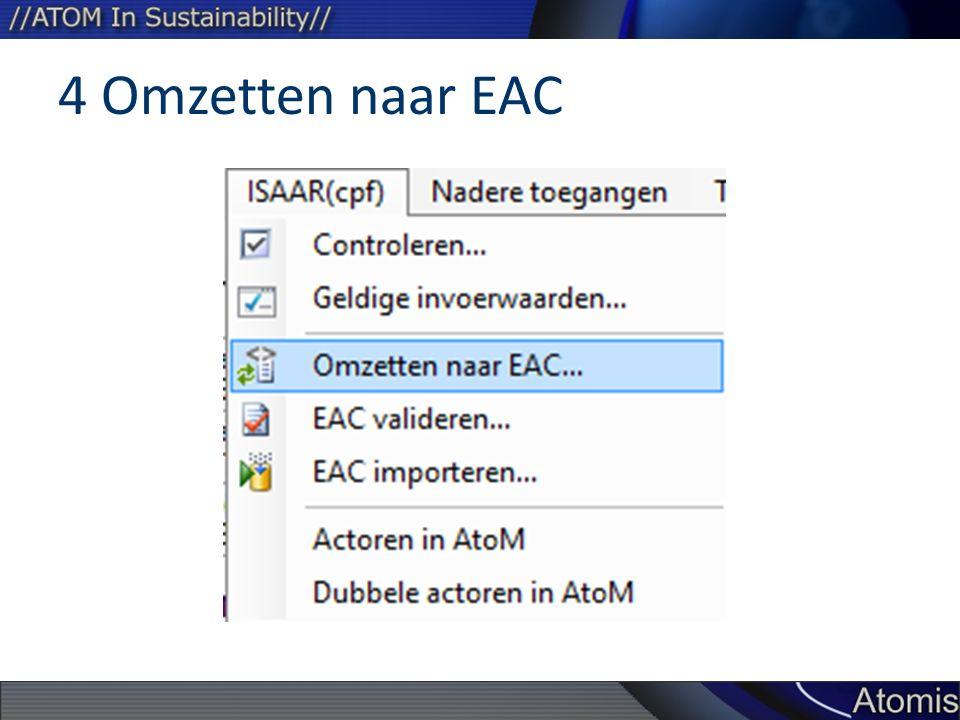4 Omzetten naar EAC