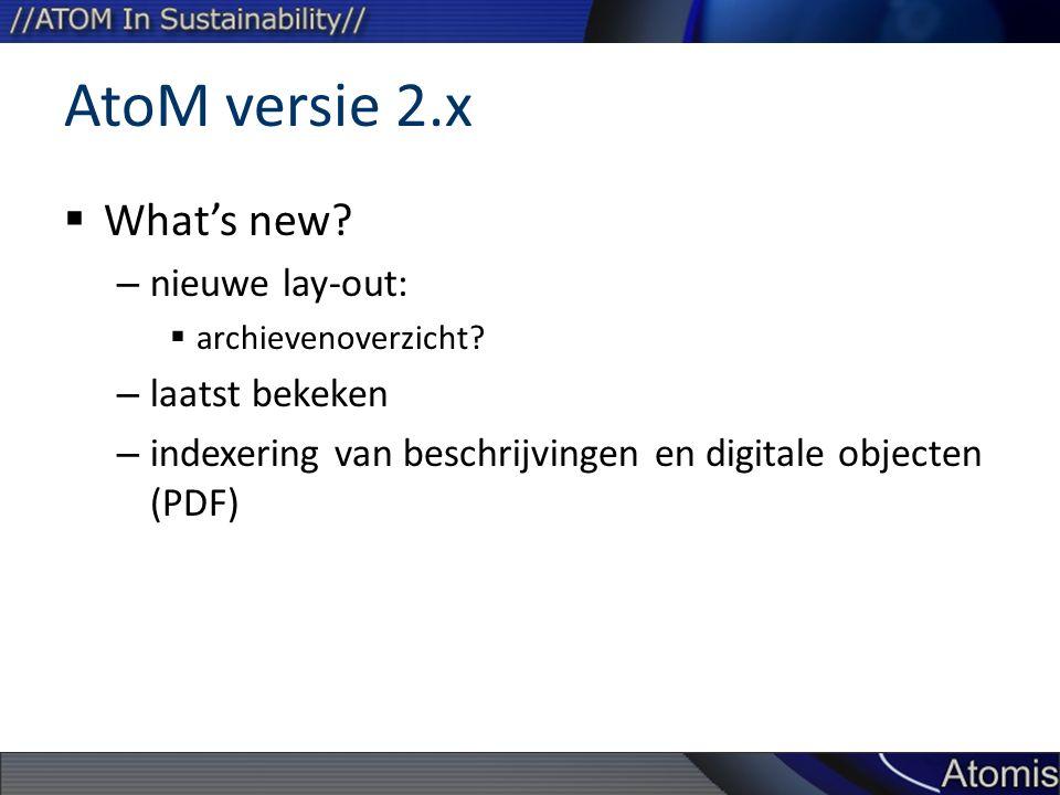 AtoM versie 2.x  What's new. – nieuwe lay-out:  archievenoverzicht.