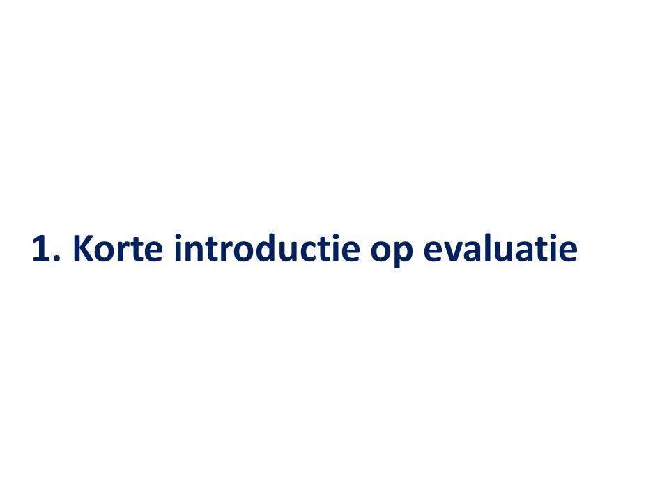 Evaluatie: begripsomschrijving Thorpe (1988): Evaluatie is het totale proces van het verzamelen, analyseren en interpreteren van informatie over elk mogelijk aspect van een instructie-activiteit, met als doel een uitspraak te doen over de effectiviteit, de efficiëntie en/of een andere impact.