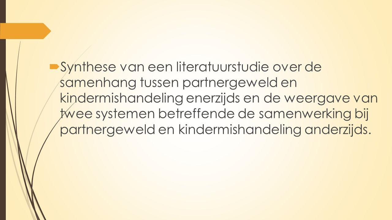  Synthese van een literatuurstudie over de samenhang tussen partnergeweld en kindermishandeling enerzijds en de weergave van twee systemen betreffende de samenwerking bij partnergeweld en kindermishandeling anderzijds.