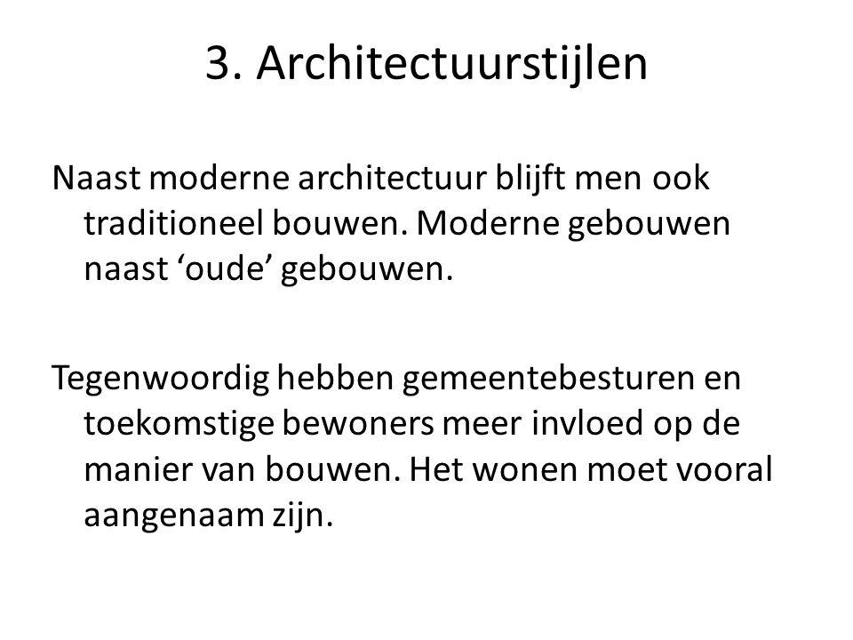 3.Architectuurstijlen Naast moderne architectuur blijft men ook traditioneel bouwen.