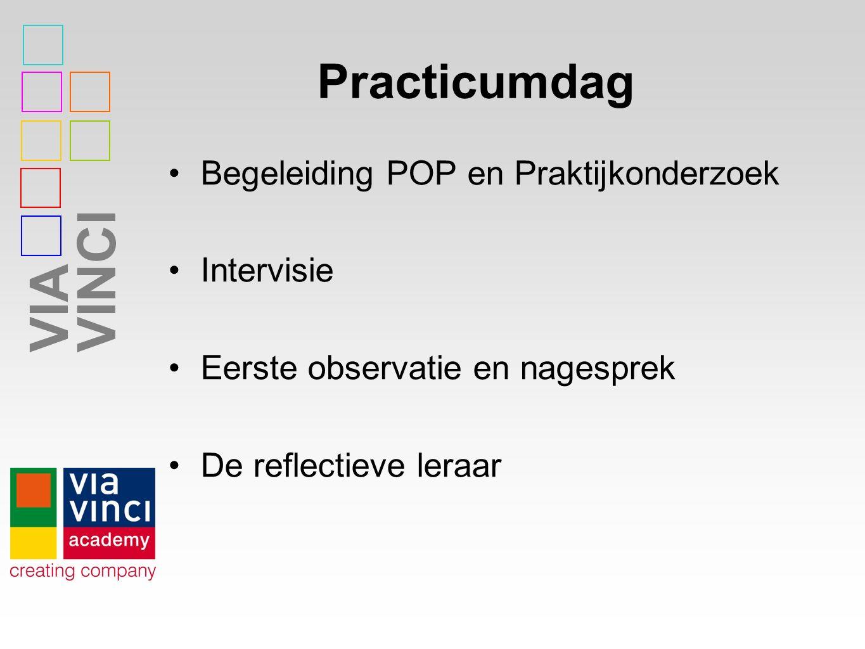 VIAVINCI Practicumdag Begeleiding POP en Praktijkonderzoek Intervisie Eerste observatie en nagesprek De reflectieve leraar
