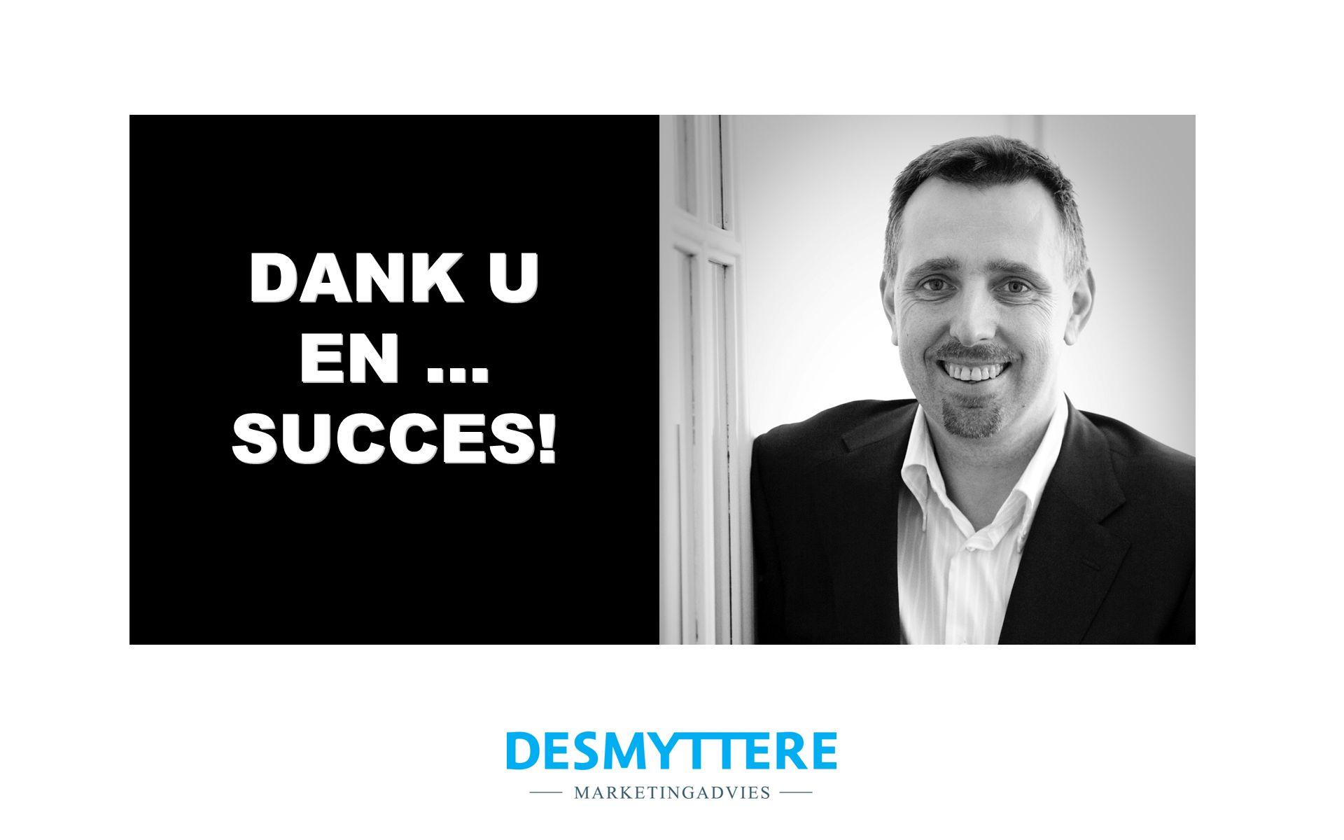 DANK U EN … SUCCES!