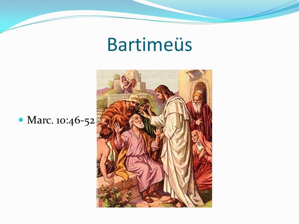 Bartimeüs Marc. 10:46-52