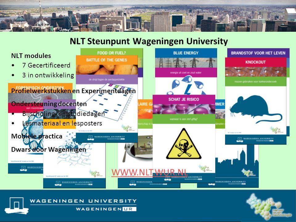 NLT Steunpunt Wageningen University NLT modules 7 Gecertificeerd 3 in ontwikkeling WWW.NLT.WUR.NL Profielwerkstukken en Experimentdagen Ondersteuning