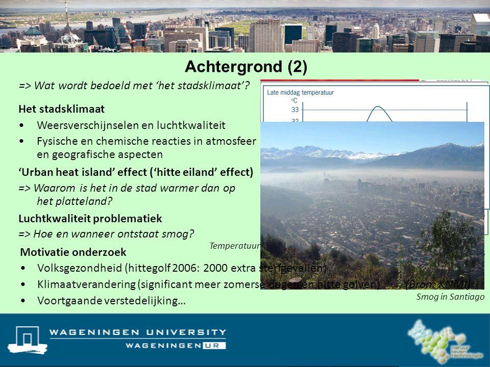 => Wat wordt bedoeld met 'het stadsklimaat'? Weersverschijnselen en luchtkwaliteit Fysische en chemische reacties in atmosfeer en geografische aspecte