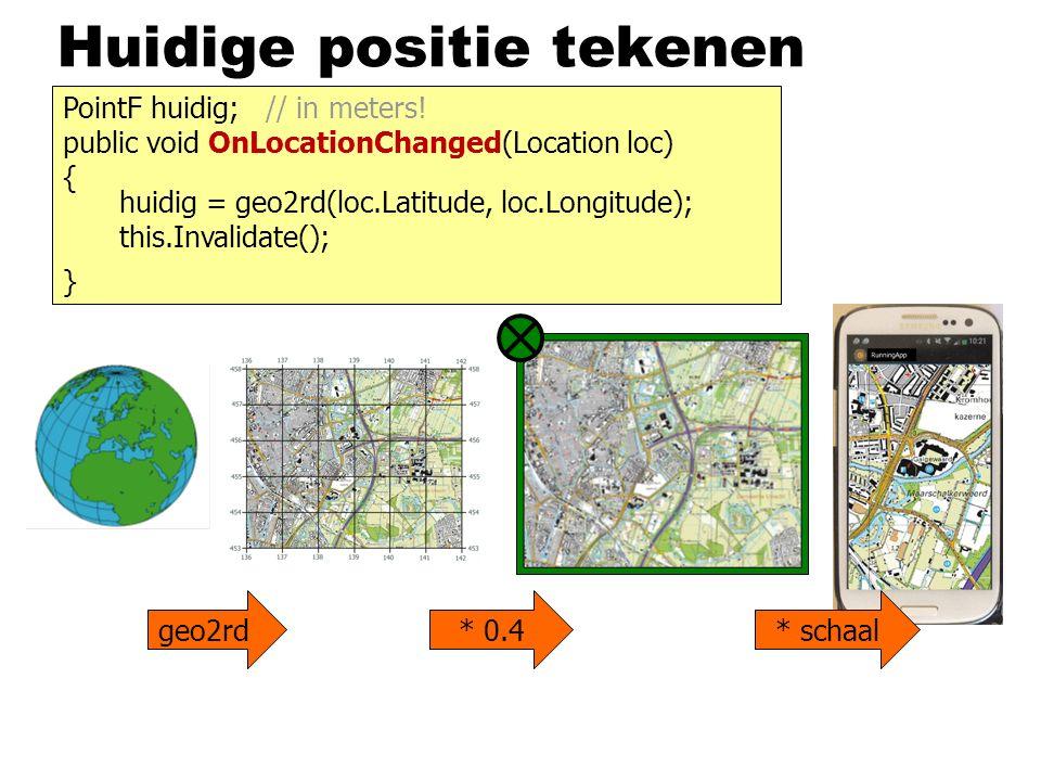 Huidige positie tekenen geo2rd* 0.4* schaal PointF huidig; // in meters! public void OnLocationChanged(Location loc) { } huidig = geo2rd(loc.Latitude,