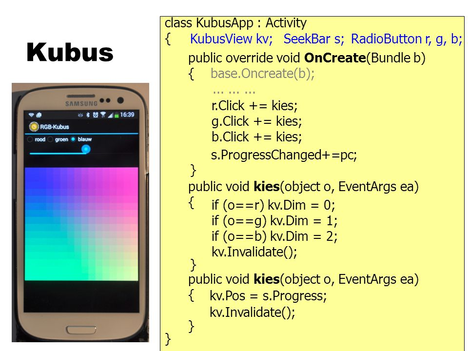 Kubus } { public override void OnCreate(Bundle b) { base.Oncreate(b);.........