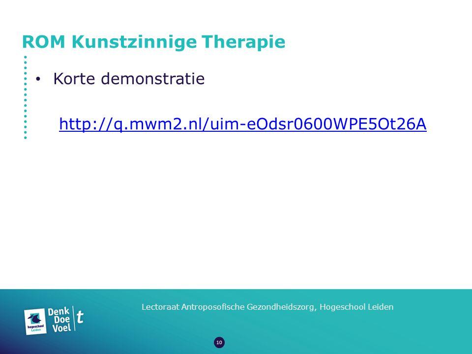 ROM Kunstzinnige Therapie Lectoraat Antroposofische Gezondheidszorg, Hogeschool Leiden Korte demonstratie http://q.mwm2.nl/uim-eOdsr0600WPE5Ot26A 10